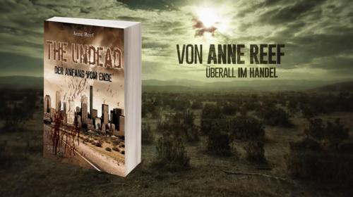 Buchtrailer Zu The Undead Band 1 Der Anfang Vom Ende Von Anne Reef